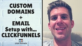 Best way to setup Custom Domain & EMAIL with ClickFunnels