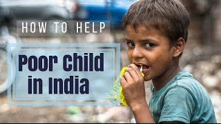 How to help poor child in india - hindi video