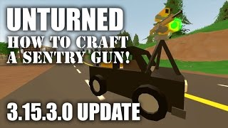 Unturned - How to Craft a Sentry Gun - Update 3.15.3.0