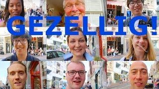GEZELLIG pronounced by tourists Dutchified Everybobby