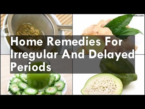 Home Remedies For Irregular And Delayed Periods