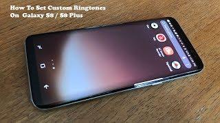 How To Set Custom Ringtones / Notification Sounds On Galaxy S8 / S8 Plus