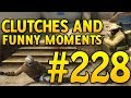 CSGO Funny Moments and Clutches #228 - CAFM CS GO