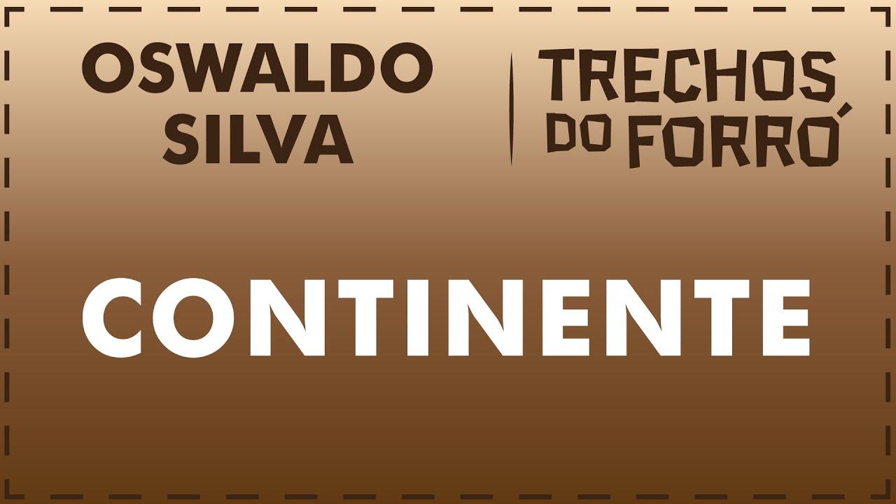 Continente - Oswaldo Silva