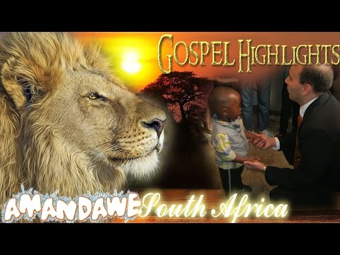 GOSPEL HIGHLIGHTS -  AMANDAWE SOUTH AFRICA