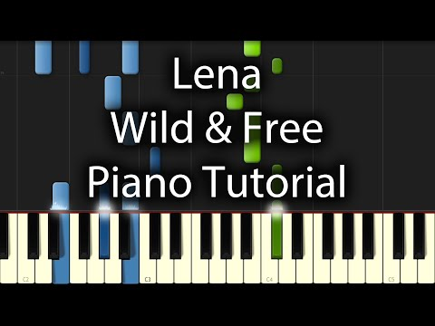Lena - Wild & Free Tutorial (How To Play On Piano) Fack Ju Göhte 2 Soundtrack