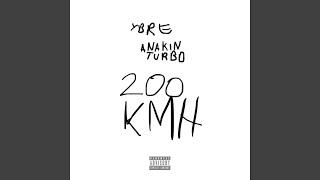 200 KMH (feat Anakin Turbo)