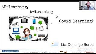 ¿E-learning, B-learning o Covid-learning? Lic. Domingo Borba