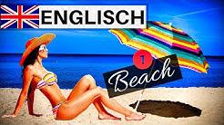 Englisch lernen für Anfänger | Lektion Strand und Meer Teil 1 | Vokabeln A1-A2 🇬🇧 ✔️