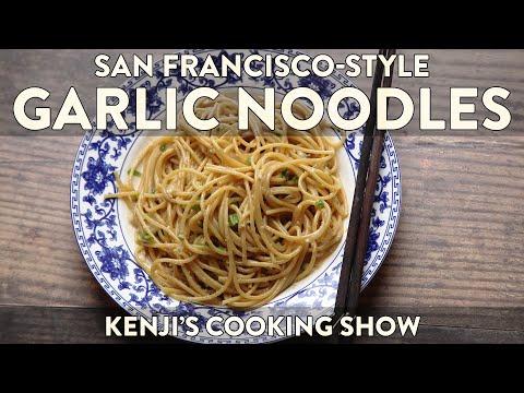 Garlic Noodles | Kenji's Cooking Show