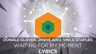 Download [Lyrics] Donald Glover, Jhene Aiko, and Vince Staples - Waiting for my Moment MP3 song and Music Video