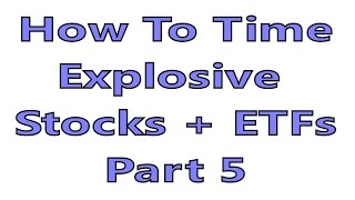 How To Time Explosive Stocks Example 5
