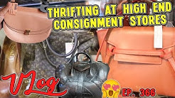 THRIFTING AT HIGH END CONSIGNMENT STORES   VLOG EP. 366