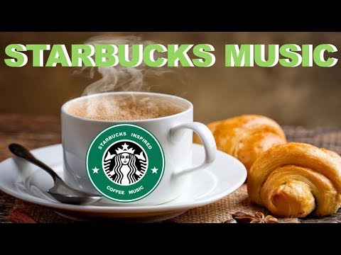 Starbucks Music: 3 Hours of Starbucks Music Playlist 2019 and Starbucks Music Playlist Youtube