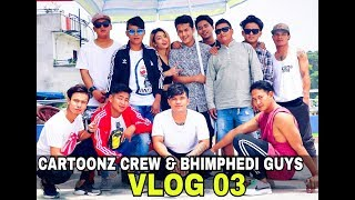 THE CARTOONZ CREW & BHIMPHEDI GUYS | Having Some Good Times | VLOG #03