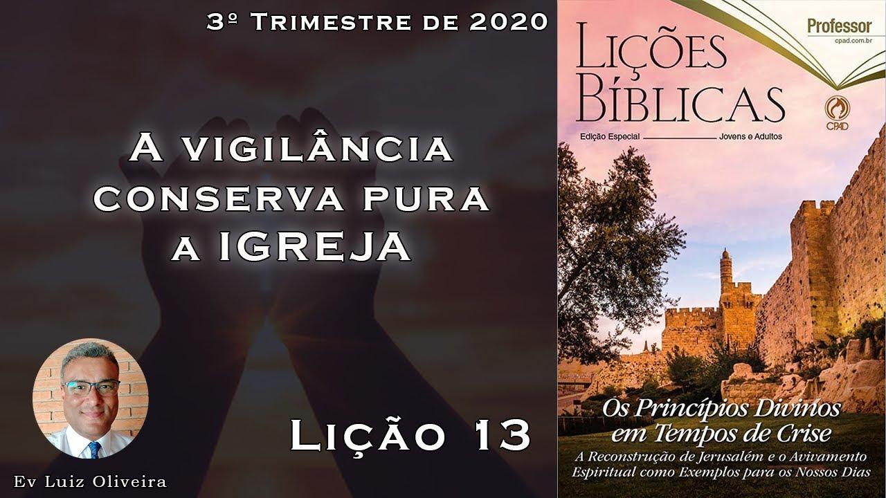 3Trim2020 - Lição 13 - A vigilância conserva pura a Igreja - Ev Luiz Oliveira - CPAD - EBD