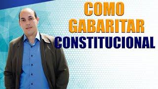 COMO GABARITAR DIREITO CONSTITUCIONAL