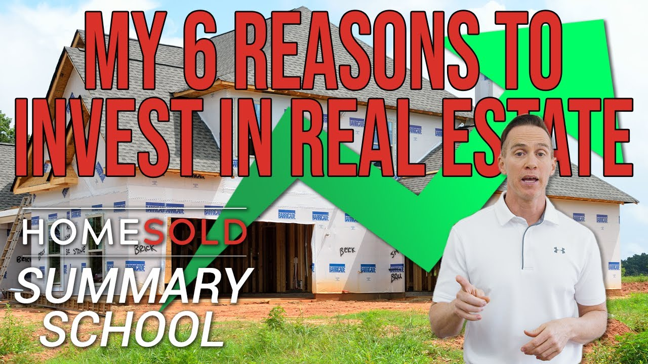 My top 6 reasons to invest in Real Estate - HomeSold GA Summary School