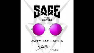 Video Sage The Gemini - Watchachacha (SHKRZ Remix) download MP3, 3GP, MP4, WEBM, AVI, FLV Mei 2018