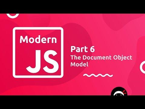 Modern JavaScript Tutorial #6 - The Document Object Model thumbnail