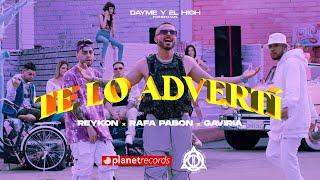 Смотреть клип Reykon, Rafa Pabön, Dayme Y El High, Gaviria - Te Lo Advertí