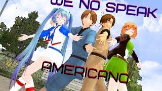 -MMD- Hetalia +Miku - We No Speak Americano -