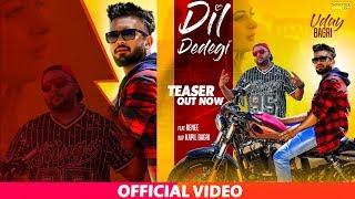 Dil De Degi | Teaser | Uday Bagri Feat. Renee | Kapil Bagri | Latest Haryanvi Songs Haryanavi 2019