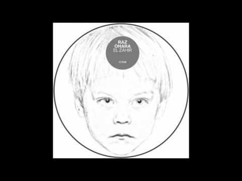 Raz Ohara - El Zahir (Original Mix)