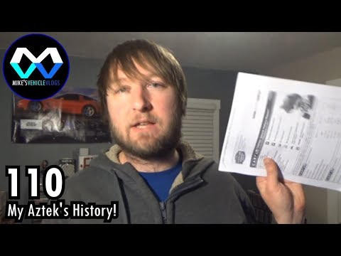 "VEHICLE VLOG 110 - ""My Aztek's History!"""
