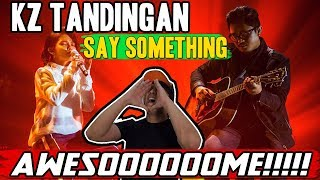 KZ TANDINGAN - SAY SOMETHING (SINGER 2018 EP 7) [Reaction]