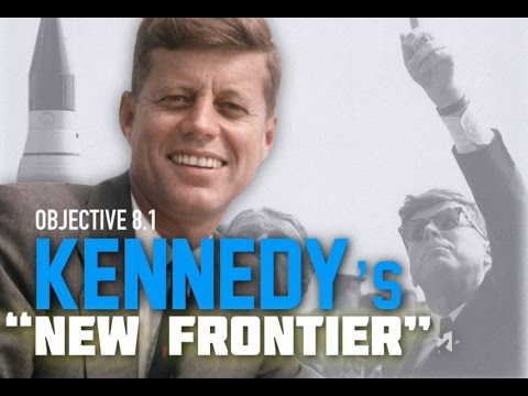 Objective 8.1-  Kennedy's  New Frontier