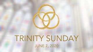 6.7.20 Trinity Sunday Online Worship - Trinity Lutheran Church, Ventura