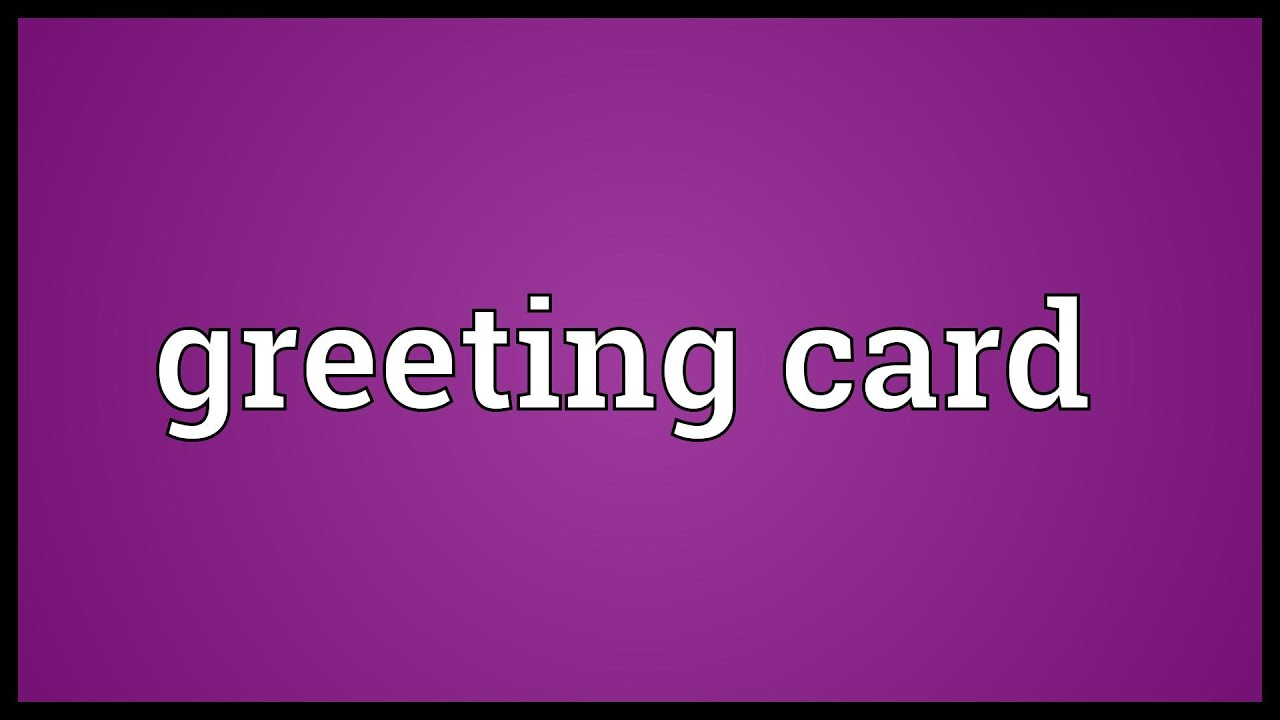 Greeting Card Meaning Youtube