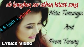 Oh_kanghon_serathan (lyrics)karbi latest video||Nitu timungpi and prem terang||by jk editing