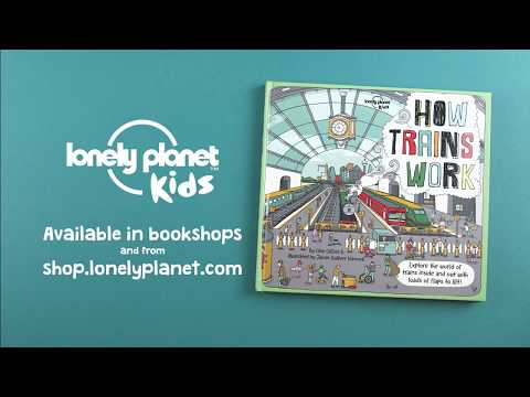 New release: How Trains Work - Lonely Planet Kids
