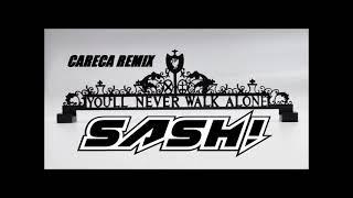 CARECA - You`ll Never Walk Alone (SASH! Mix)