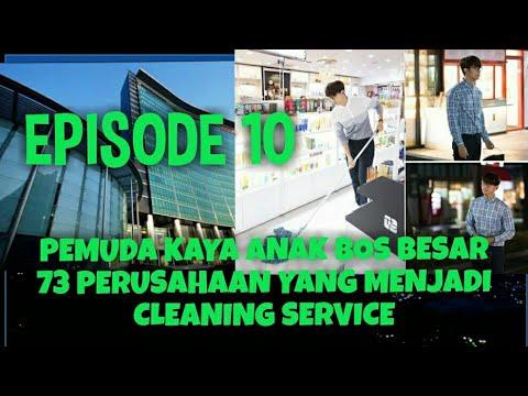 KISAH PEMUDA KAYA YANG JADI CLEANING SERVIS,EPISODE 10
