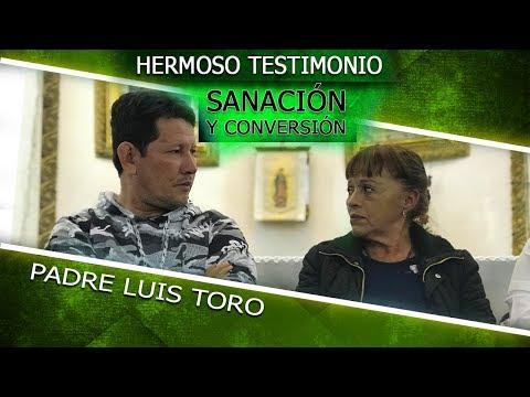 HERMOSO TESTIMONIO DE SANACIÓN Y CONVERSIÓN - PADRE LUIS TORO EN VIVO