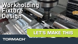 Designing a Workholding Fixture from Start ➡ Finish