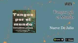 Guitarras Latinas / Tangos por el mundo - 9 De Julio