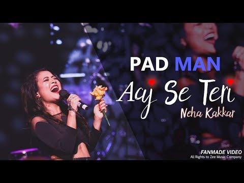 Neha Kakkar - Aaj Se Teri | PADMAN | Akshay Kumar Radhika Apte Arijit Singh Amit Trivedi SHABD Music