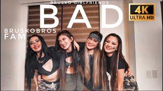 BAD | BRUSKOGIRLFRIENDS (BRUSKOBROS) (4K)
