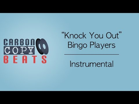 Knock You Out - Instrumental / Karaoke (In The Style Of Bingo Players)