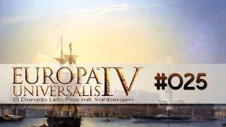 Europa Universalis 4 - El Dorado Lets Play | #025 Krieg im Paradies [deutsch]