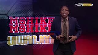 Mshikemshike Viwanjani - Azam TV 15/5/2018