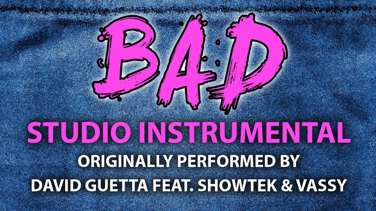 Bad Cover Instrumental [In The Style Of David Guetta Feat Showtek