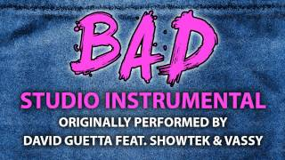 Bad (Cover Instrumental) [In the Style of David Guetta feat. Showtek & Vassy]