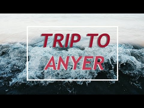 My Trip to Anyer