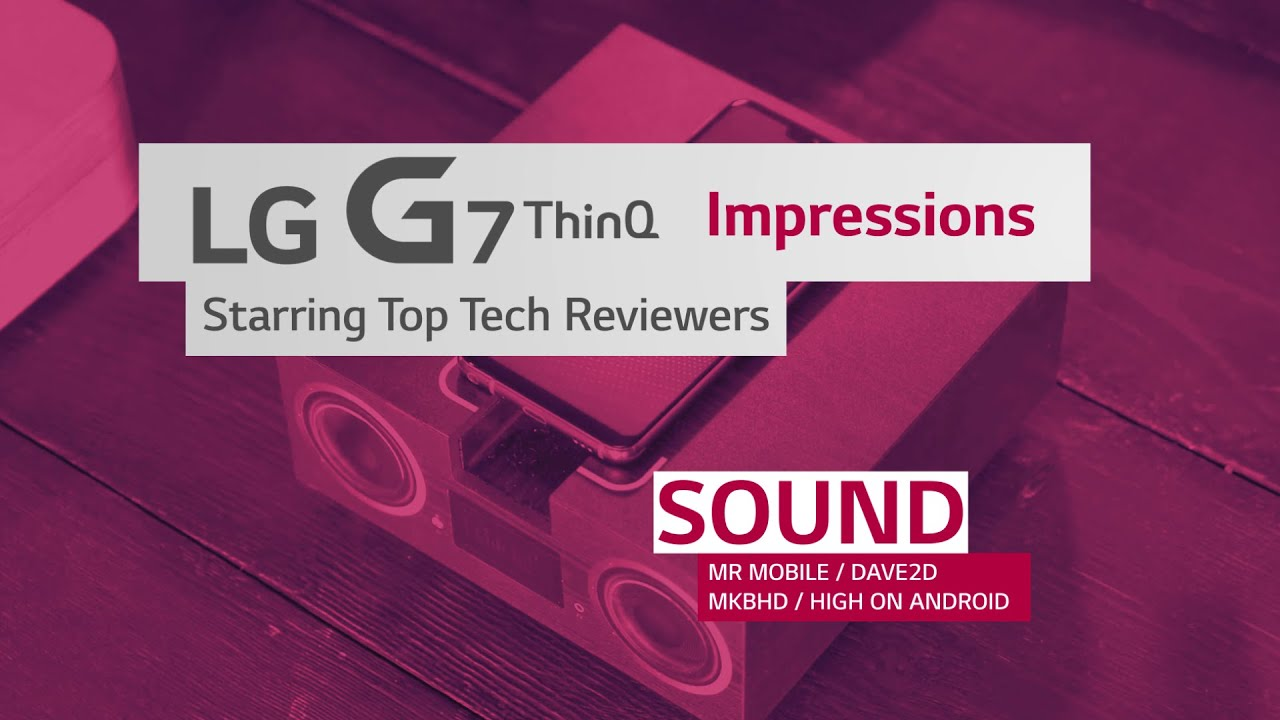 lg-g7-thinq-highlights-from-top-tech-reviewers-sound
