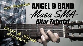 (Gitar Tutorial) ANGEL 9 BAND - Masa SMA |Cepat & Mudah dimengerti unttuk pemula